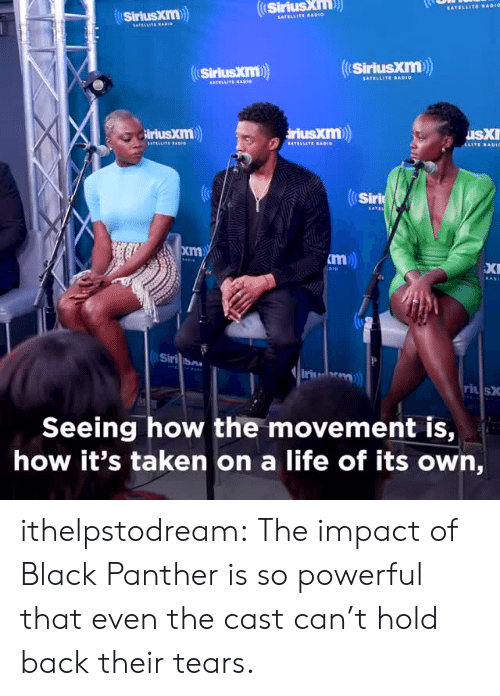 Sirius: Sirius  ki  SiriusXm)  Sirlusxm)  SiriusXIm  iriuskm  Siri  xm  XI  Sirilian  ri s  Seeing how the movement is,  how it's taken on a life of its own, ithelpstodream: The impact of Black Panther is so powerful that even the cast can't hold back their tears.