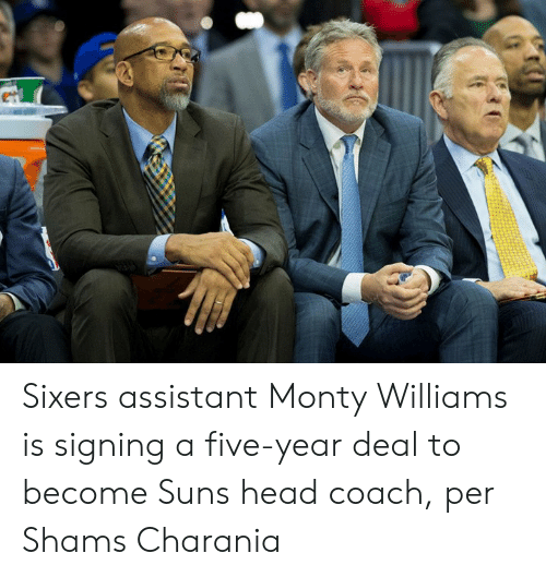 Sixers: Sixers assistant Monty Williams is signing a five-year deal to become Suns head coach, per Shams Charania