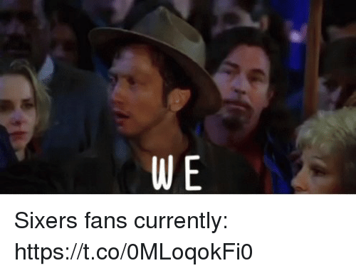 Sports, Sixers, and Currently: Sixers fans currently: https://t.co/0MLoqokFi0