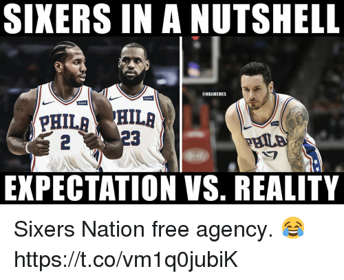 Sixers: SIXERS IN A NUTSHELL  @NBAMEMES  Stuthub  Stubhub  Shahi  2  EXPECTATION VS. REALITY Sixers Nation free agency. 😂 https://t.co/vm1q0jubiK