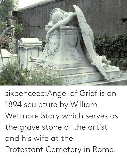 Angel: sixpenceee:Angel of Grief is an 1894 sculpture by William Wetmore Story which serves as the grave stone of the artist and his wife at the Protestant Cemetery in Rome.