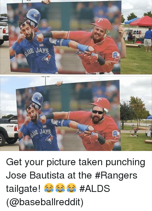 Mlb, Taken, and Pictures: Sj  UE JAWS  FXA Get your picture taken punching Jose Bautista at the #Rangers tailgate! 😂😂😂 #ALDS  (@baseballreddit)