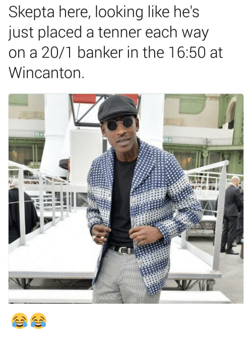 Memes, 🤖, and Skepta: Skepta here, looking like he  just placed a tenner each way  on a 20/1 banker in the 16:50 at  Wincanton 😂😂