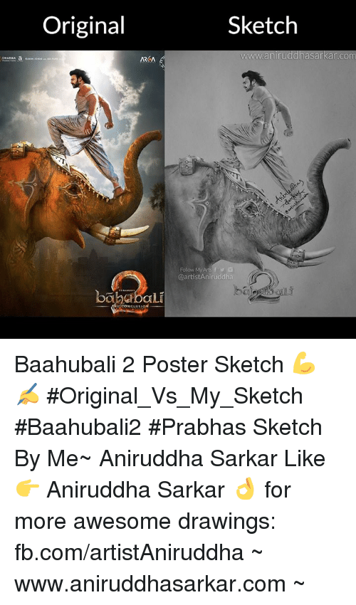 Memes, Drawings, and fb.com: Sketch  Original  www.aniruddhasarkar.com  ARKA  @artist Amiruddha  bababali Baahubali 2 Poster Sketch 💪✍️ #Original_Vs_My_Sketch #Baahubali2 #Prabhas Sketch By Me~ Aniruddha Sarkar Like👉 Aniruddha Sarkar 👌 for more awesome drawings: fb.com/artistAniruddha ~ www.aniruddhasarkar.com ~