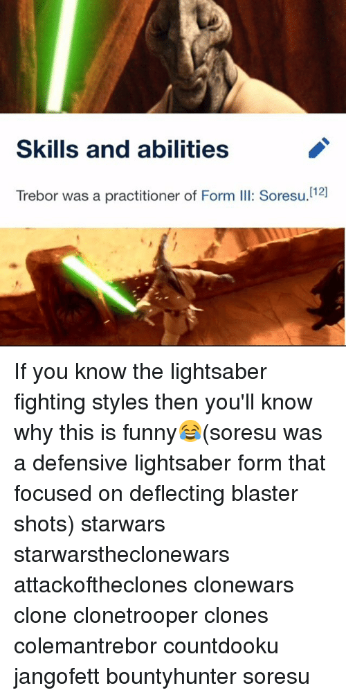 blaster: Skills and abilities  112 If you know the lightsaber fighting styles then you'll know why this is funny😂(soresu was a defensive lightsaber form that focused on deflecting blaster shots) starwars starwarstheclonewars attackoftheclones clonewars clone clonetrooper clones colemantrebor countdooku jangofett bountyhunter soresu
