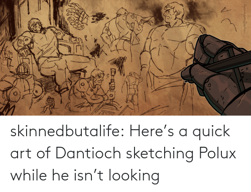 art: skinnedbutalife:    Here's a quick art of Dantioch sketching Polux while he isn't looking