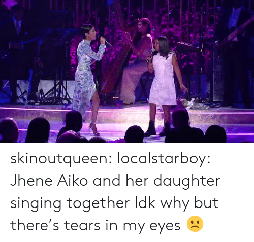 Jhene: skinoutqueen:  localstarboy:  Jhene Aiko and her daughter singing together  Idk why but there's tears in my eyes ☹️