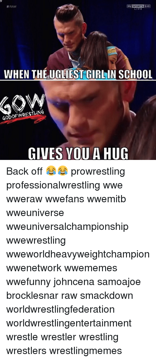 Sky Sport: Sky SPORT SSHD  H RAW  WHEN THE UGLIEST GIRL IN SCHOOL  GODOF WRESTLING  GIVES YOU  A HUG Back off 😂😂 prowrestling professionalwrestling wwe wweraw wwefans wwemitb wweuniverse wweuniversalchampionship wwewrestling wweworldheavyweightchampion wwenetwork wwememes wwefunny johncena samoajoe brocklesnar raw smackdown worldwrestlingfederation worldwrestlingentertainment wrestle wrestler wrestling wrestlers wrestlingmemes
