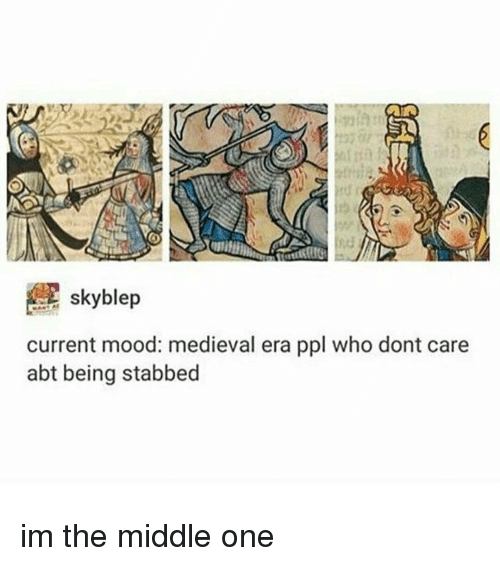 Image result for current mood medieval