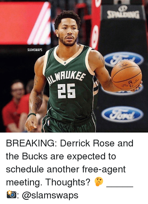 Derrick Rose, Memes, and Free: SLAMSWAPS  25 BREAKING: Derrick Rose and the Bucks are expected to schedule another free-agent meeting. Thoughts? 🤔 _____ 📸: @slamswaps
