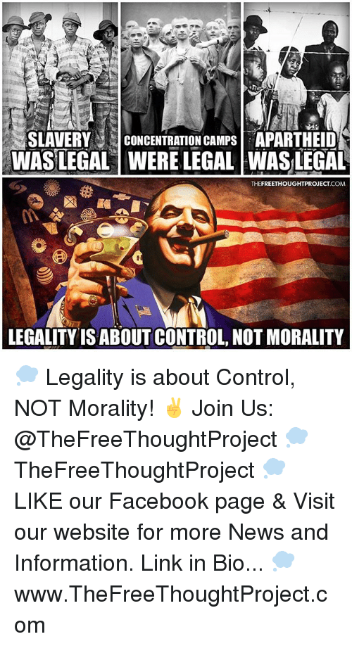 Apartheid: SLAVERY CONCENTRATION CAMPS APARTHEID  WAS LEGAL WERE LEGAL WASLEGAL  .COM  LEGALITYIS ABOUT CONTROL, NOT MORALITY 💭 Legality is about Control, NOT Morality! ✌️ Join Us: @TheFreeThoughtProject 💭 TheFreeThoughtProject 💭 LIKE our Facebook page & Visit our website for more News and Information. Link in Bio... 💭 www.TheFreeThoughtProject.com