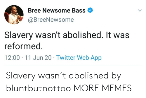 slavery: Slavery wasn't abolished by bluntbutnottoo MORE MEMES