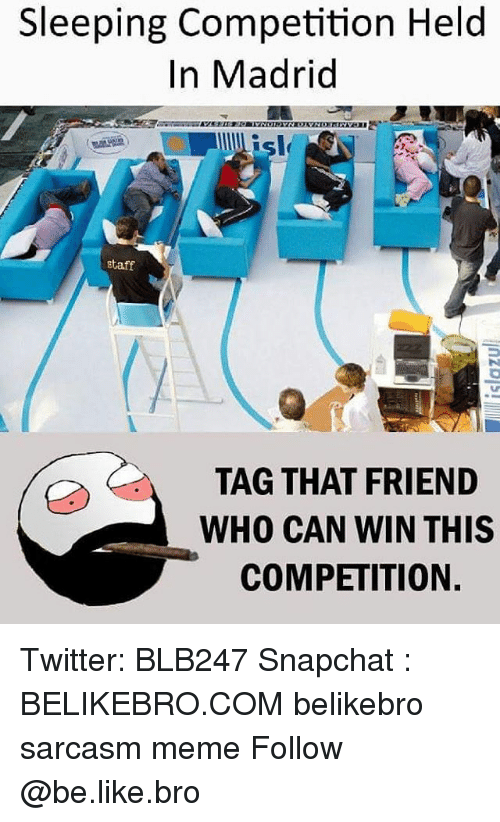 Taff: Sleeping Competition Held  In Madrid  isl  taff  TAG THAT FRIEND  WHO CAN WIN THIS  COMPETITION. Twitter: BLB247 Snapchat : BELIKEBRO.COM belikebro sarcasm meme Follow @be.like.bro