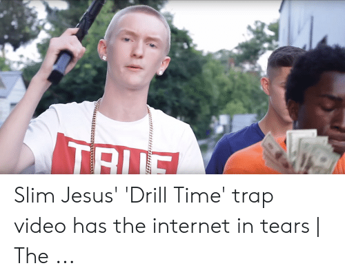Drill Time: Slim Jesus' 'Drill Time' trap video has the internet in tears | The ...