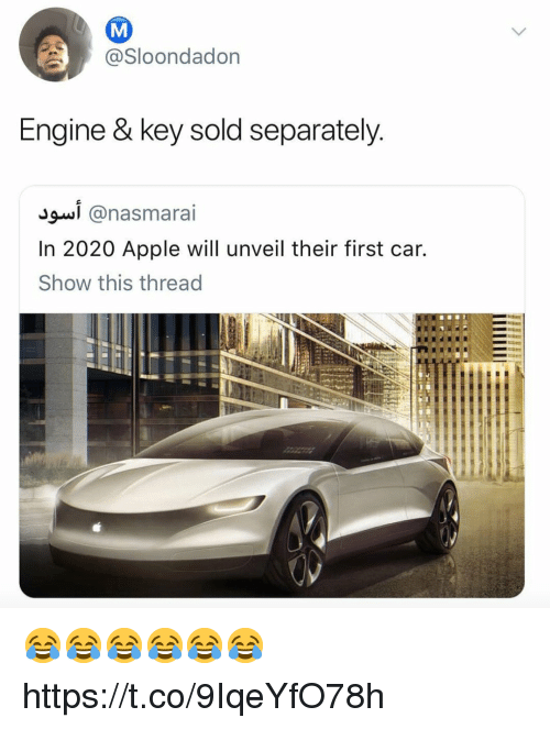 Apple, Funny, and Car: @Sloondadon  Engine & key sold separately  @nasmarai  In 2020 Apple will unveil their first car.  Show this thread 😂😂😂😂😂😂 https://t.co/9IqeYfO78h