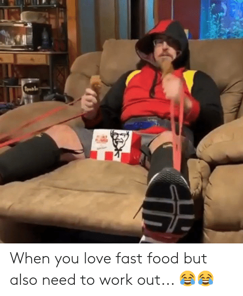 Fast food: Sm1  Li When you love fast food but also need to work out... 😂😂