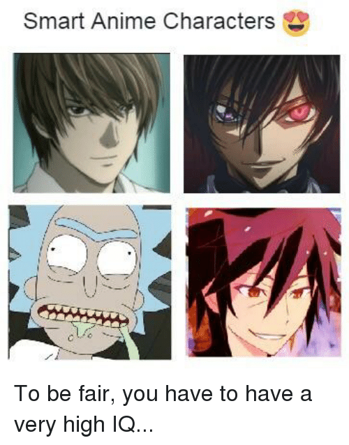 Smartest Anime Characters Ranker : Best memes about very high iq