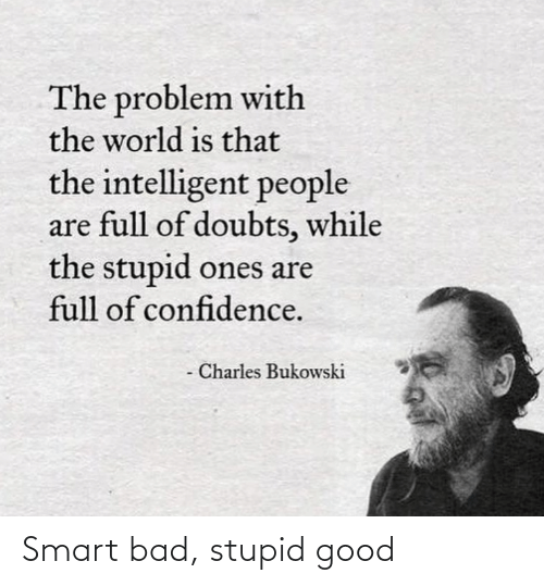 Im 14 & This Is Deep: Smart bad, stupid good