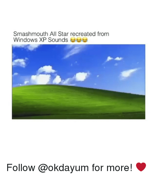All Star, Windows, and Star: Smashmouth All Star recreated from  Windows XP Sounds Follow @okdayum for more! ❤