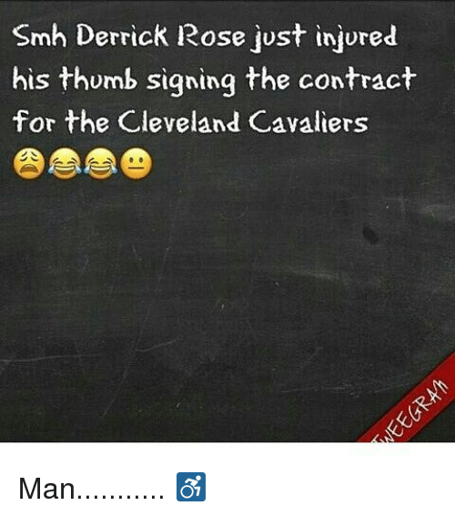 Cleveland Cavaliers, Derrick Rose, and Memes: Smh Derrick Rose just injured  his thumb signing the contract  for the Cleveland Cavaliers Man........... ♿