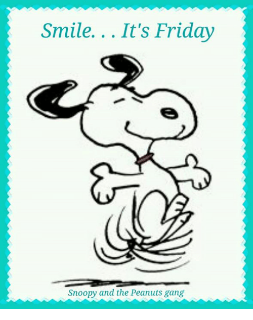 Smile It S Friday Snoopy And The Peanuts Gang It S