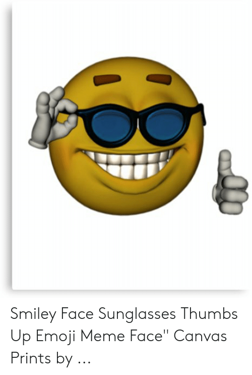"""Sunglasses Thumbs Up: Smiley Face Sunglasses Thumbs Up Emoji Meme Face"""" Canvas Prints by ..."""