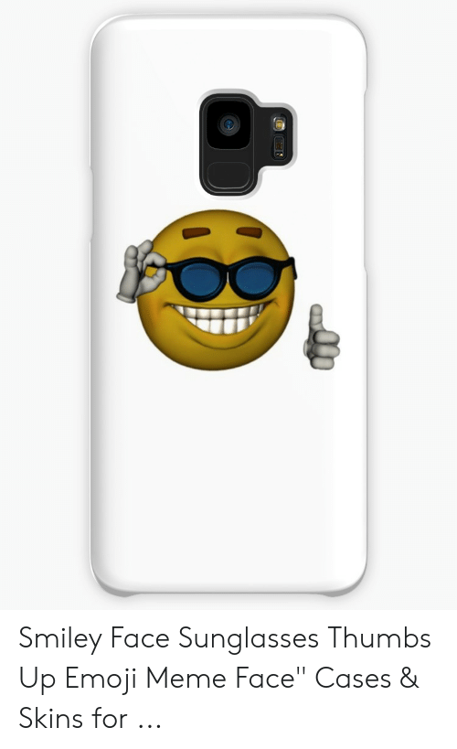 """Sunglasses Thumbs Up: Smiley Face Sunglasses Thumbs Up Emoji Meme Face"""" Cases & Skins for ..."""