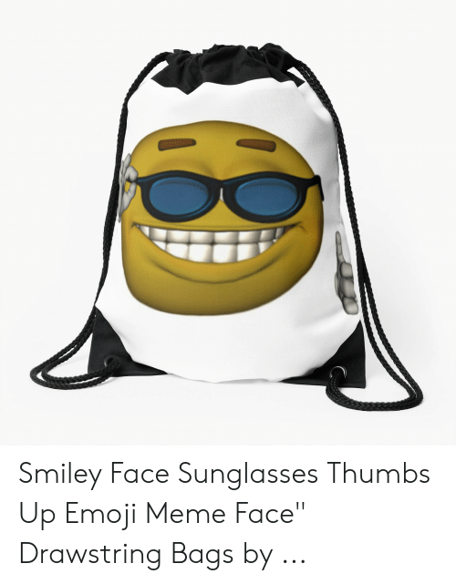 """Sunglasses Thumbs Up: Smiley Face Sunglasses Thumbs Up Emoji Meme Face"""" Drawstring Bags by ..."""