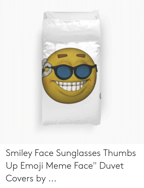 """Sunglasses Thumbs Up: Smiley Face Sunglasses Thumbs Up Emoji Meme Face"""" Duvet Covers by ..."""