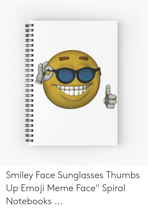 """Sunglasses Thumbs Up: Smiley Face Sunglasses Thumbs Up Emoji Meme Face"""" Spiral Notebooks ..."""