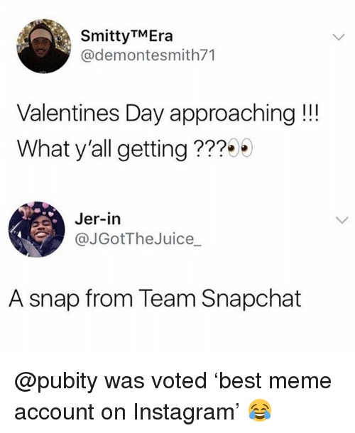 Funniest Meme Pages On Snapchat : Smittytmera valentines day approaching what y all