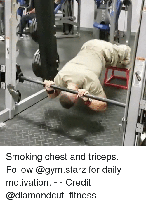Credit: Smoking chest and triceps. Follow @gym.starz for daily motivation. - - Credit @diamondcut_fitness