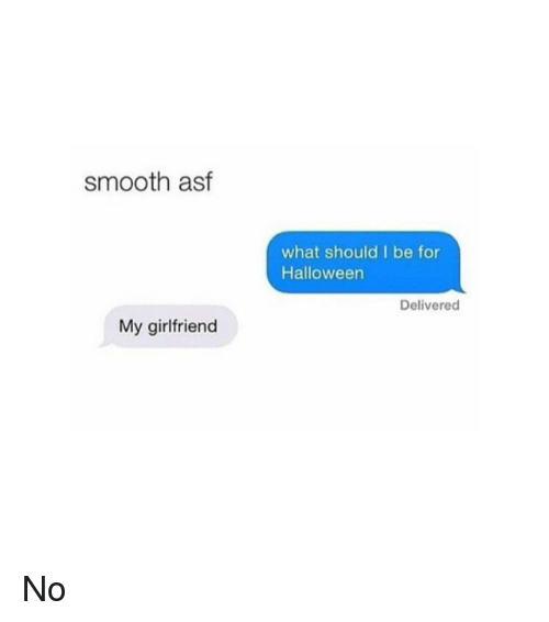 Smooth Asf My Girlfriend What Should I Be For Halloween. Fun Proposal Ideas. Weekly Workout Template Excel Template. Quotes From Kermit The Frog. Printable Direct Deposit Form Template. Project Status Report Template Powerpoint Template. Thank You Letter For Purchase Template. Blank Card Template. Pastor Appreciation Bulletins