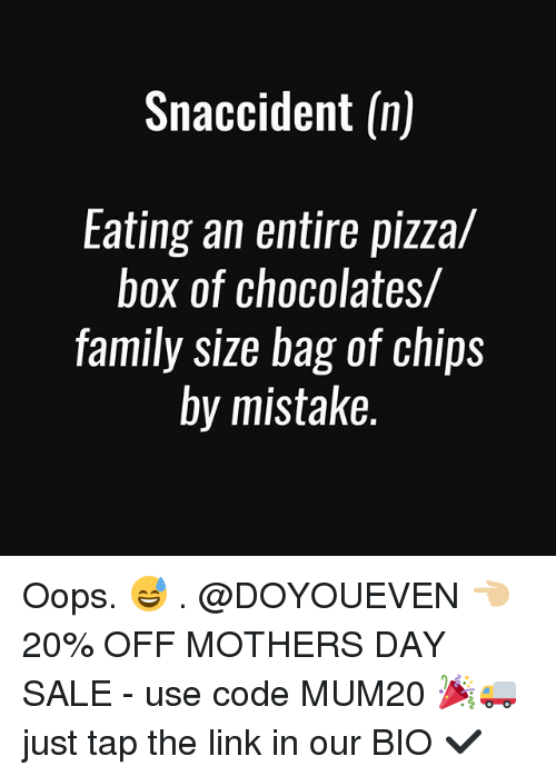 pizza boxes: Snaccident (n)  Eating an entire pizza/  box of chocolates/  family size bag of chips  by mistake. Oops. 😅 . @DOYOUEVEN 👈🏼 20% OFF MOTHERS DAY SALE - use code MUM20 🎉🚚 just tap the link in our BIO ✔️