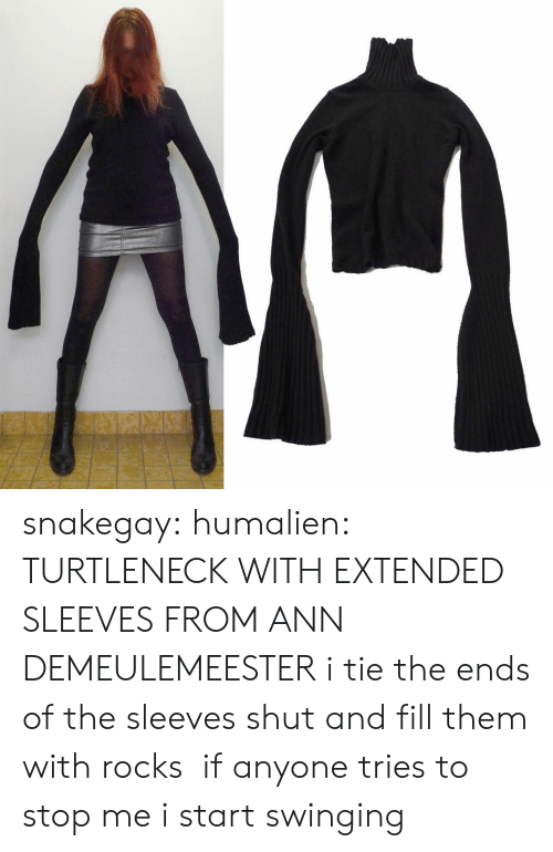 turtleneck: snakegay: humalien:  TURTLENECK WITH EXTENDED SLEEVES FROM ANN DEMEULEMEESTER  i tie the ends of the sleeves shut and fill them with rocks if anyone tries to stop me i start swinging