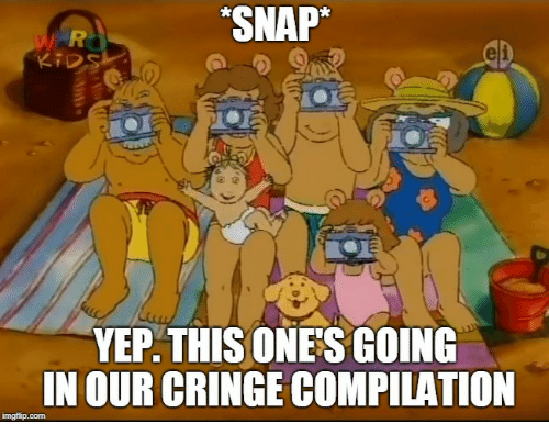 """Cringe Compilation: """"SNAP  YEP. THIS ONE S GOING  IN OUR CRINGE COMPILATION"""