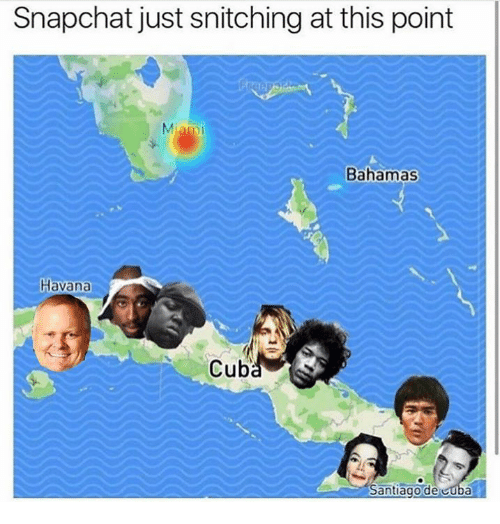 Pike County Kentucky: Snapchat just snitching at this point  Miam  Bahamas  Havana  Cuba  Santiago de cuba