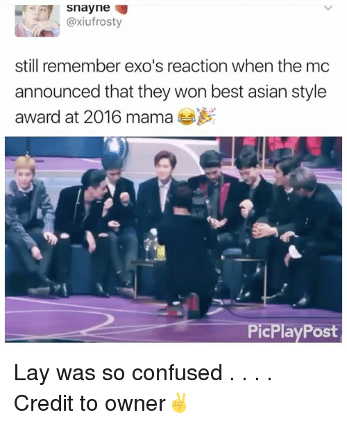 Asian, Confused, and Memes: snayne  @xiufrosty  still remember exo's reaction whenthe mc  announced that they won best asian style  award at 2016 mama  PicPlayPost Lay was so confused . . . . Credit to owner✌