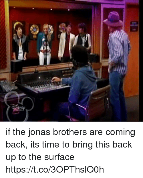 Jonas Brothers: SNE if the jonas brothers are coming back, its time to bring this back up to the surface https://t.co/3OPThslO0h