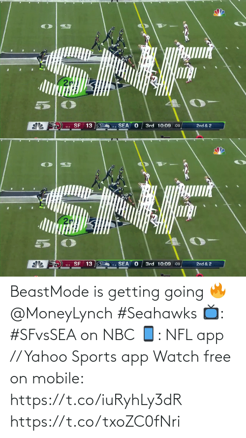 nbc: SNF  2r  2nd & 2  SEA  3rd 10:09 :09  SF 13  11-4  12-3   SNF  2r  2nd & 2  3rd 10:09 :09  SF 13  SEA  11-4  12-3 BeastMode is getting going 🔥 @MoneyLynch #Seahawks  📺: #SFvsSEA on NBC 📱: NFL app // Yahoo Sports app Watch free on mobile: https://t.co/iuRyhLy3dR https://t.co/txoZC0fNri