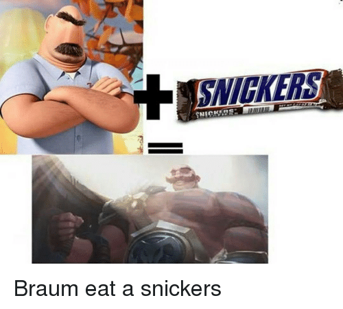 Snickering: SNICKERS Braum eat a snickers