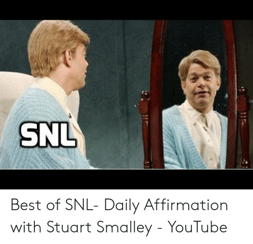 stuart smalley: SNL Best of SNL- Daily Affirmation with Stuart Smalley - YouTube