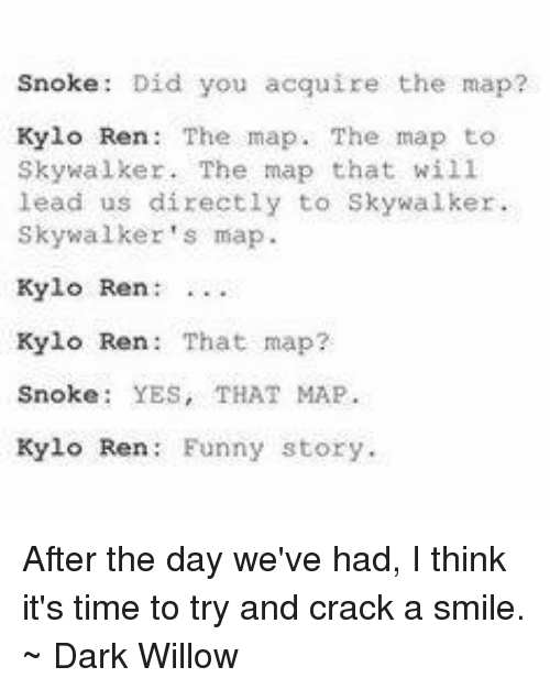 Kylo Ren Memes And Cracked Snoke Did You Acquire The Map Kylo Ren