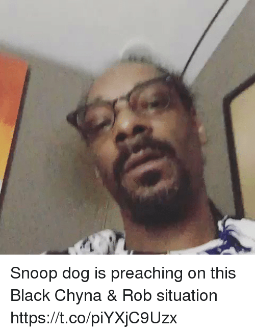 Dogs, Funny, and Snoop: Snoop dog is preaching on this Black Chyna & Rob situation https://t.co/piYXjC9Uzx