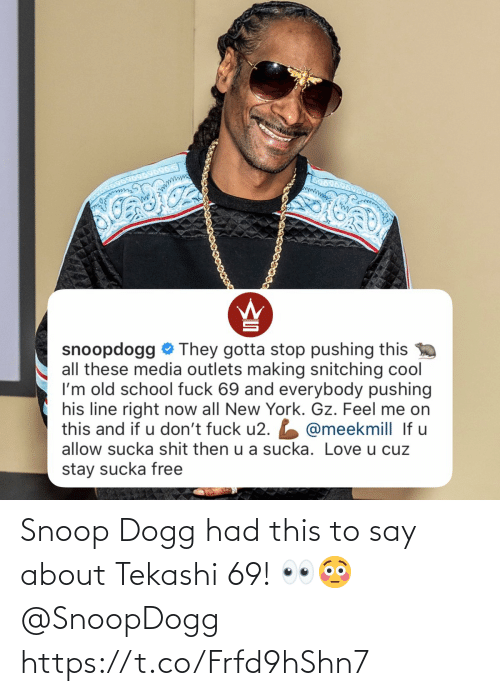 snoop dogg: Snoop Dogg had this to say about Tekashi 69! 👀😳 @SnoopDogg https://t.co/Frfd9hShn7
