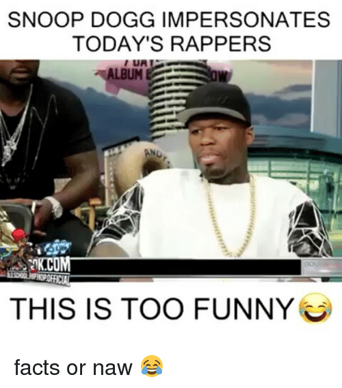 Or Naw: SNOOP DOGG IMPERSONATES  TODAY'S RAPPERS  ALBUM  THIS IS TOO FUNNY facts or naw 😂