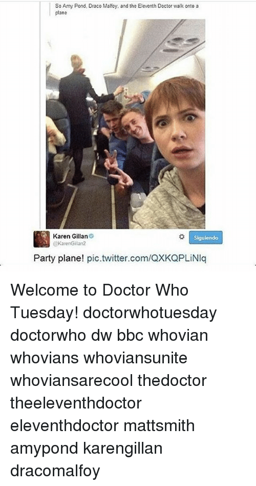 karen gillan: So Amy Pond, Draco Malfoy, and the Eleventh Doctor walk onto a  plane  o Siguiendo  Karen Gillan 9  @Karen Gillan2  Party plane!  pic.twitter.com/QXKQPLiNIq Welcome to Doctor Who Tuesday! doctorwhotuesday doctorwho dw bbc whovian whovians whoviansunite whoviansarecool thedoctor theeleventhdoctor eleventhdoctor mattsmith amypond karengillan dracomalfoy