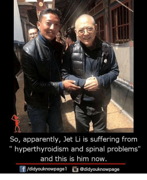 """Apparently, Memes, and Suffering: So, apparently, Jet Li is suffering from  """" hyperthyroidism and spinal problems""""  and this is him now.  f/didyouknowpagel@didyouknowpage"""