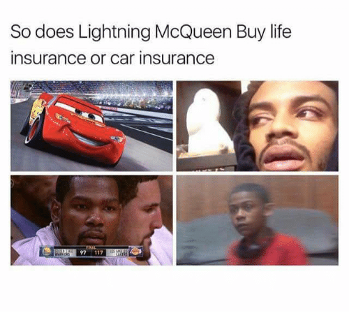 lightning mcqueen: So does Lightning McQueen Buy life  insurance or car insurance  97 112
