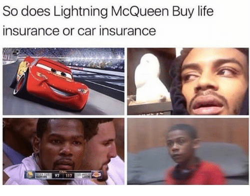 lightning mcqueen: So does Lightning McQueen Buy life  insurance or car insurance  RAK9  97 117